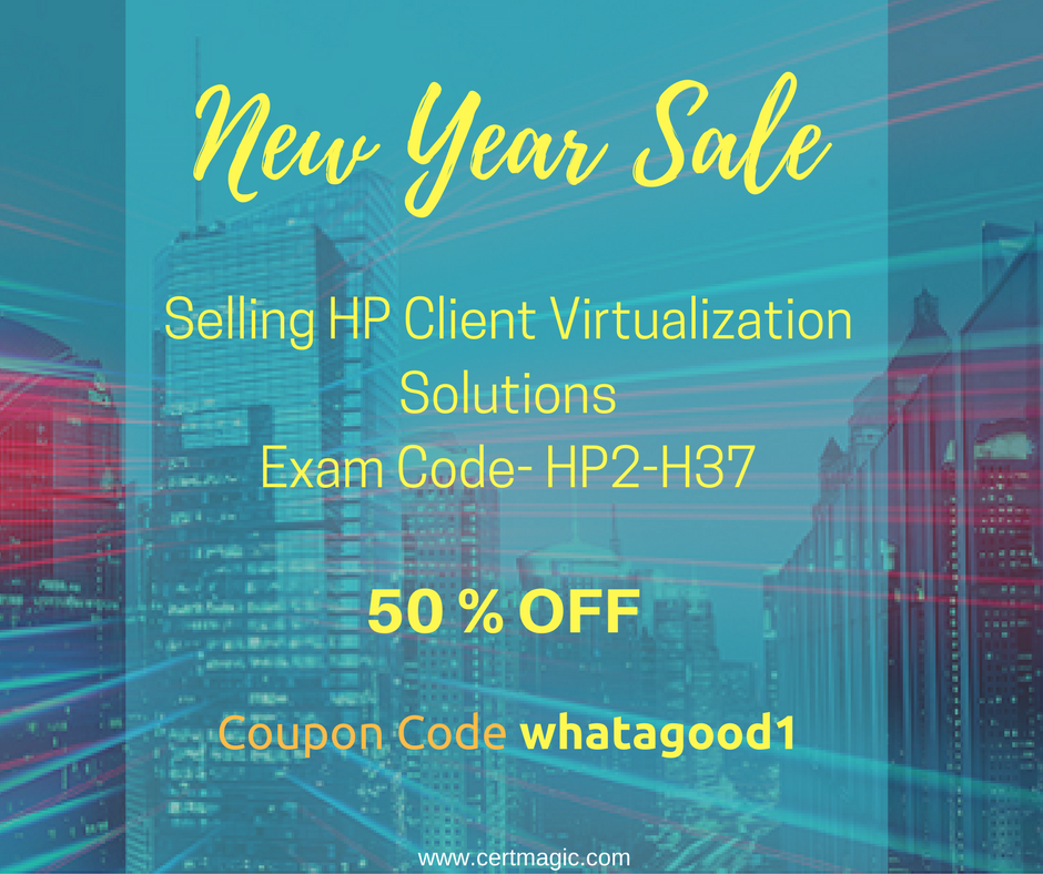 Get certified your skills for selling hp client virtualization take latest study and practice material qa from here httpscertmagichp2 h37 certification practice examsml and use coupon code fandeluxe Gallery