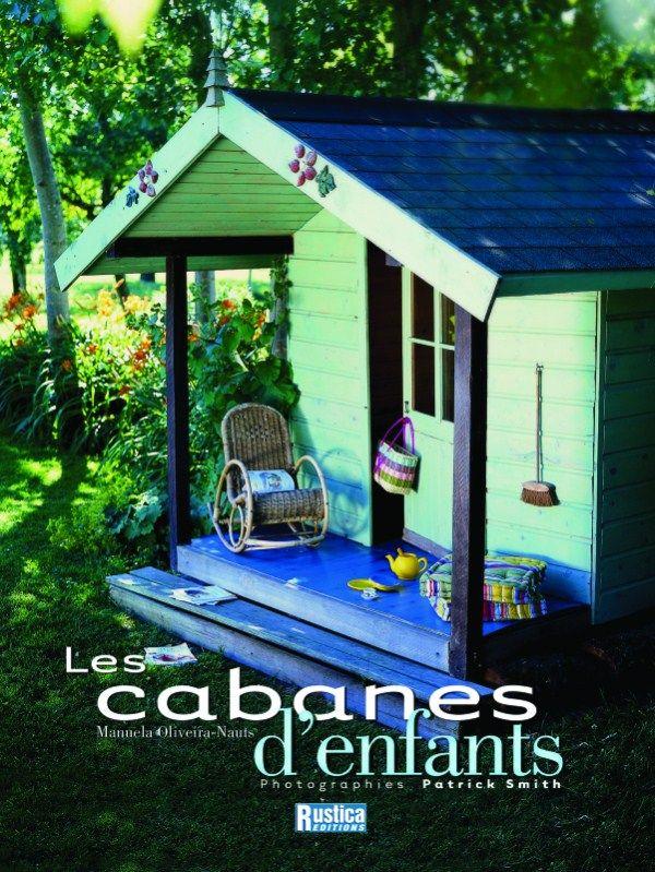 Une Selection De Cabanes Pour Enfants Qui Donne Des Idees Pour La Realisation De Ce Reve D Enfant Cabane Cabane Enfant Et Cabane Jardin