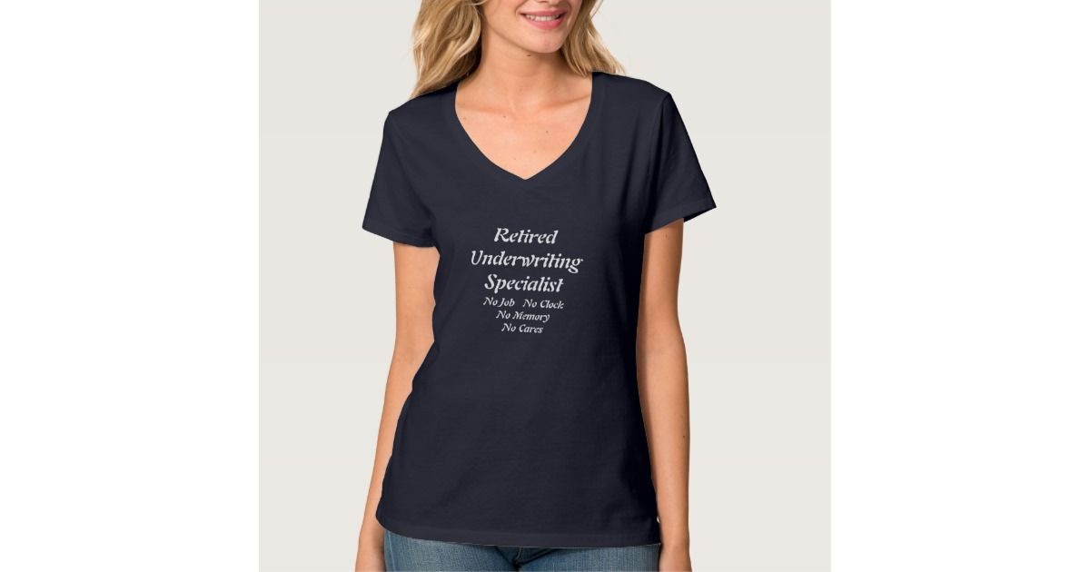 Retired Underwriting Specialist T Shirt T Shirts For Women Love