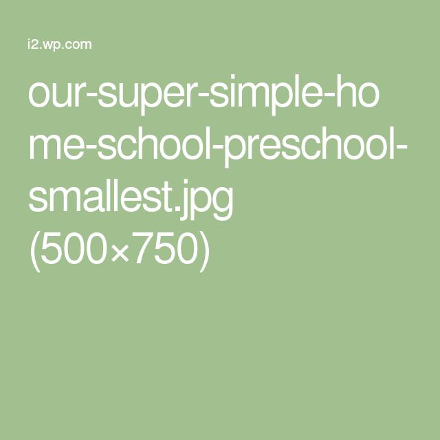 our-super-simple-home-school-preschool-smallest.jpg (500×750)