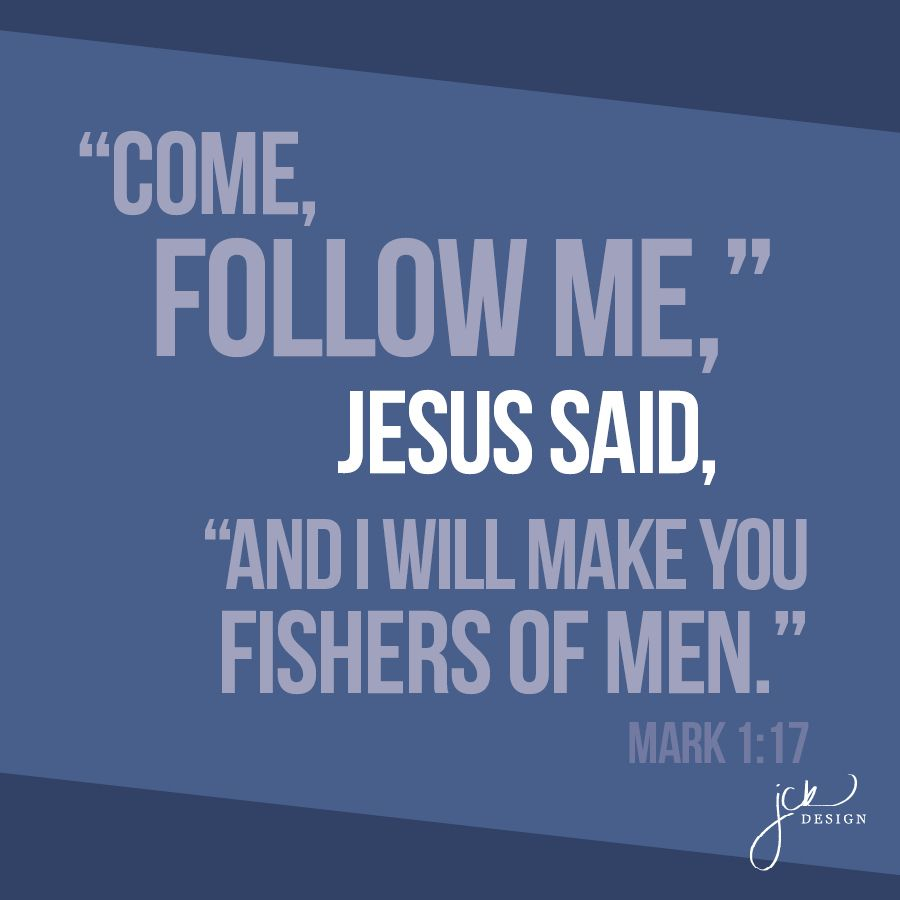 Mark 1 1 >> Come Follow Me Jesus Said And I Will Make You Fishers