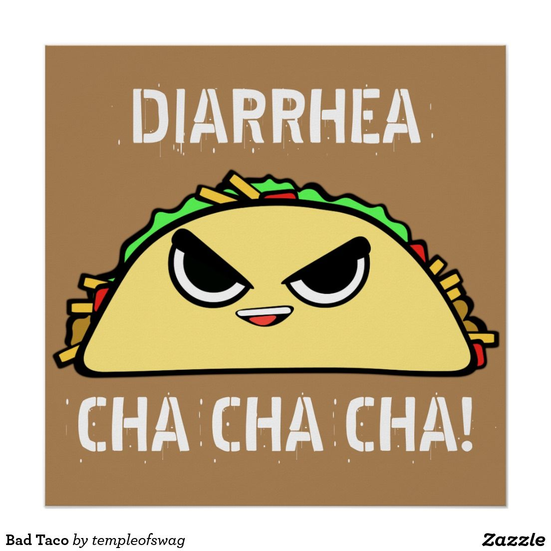 Bad Taco Poster   Zazzle com   Funny Posters   Poster, Funny