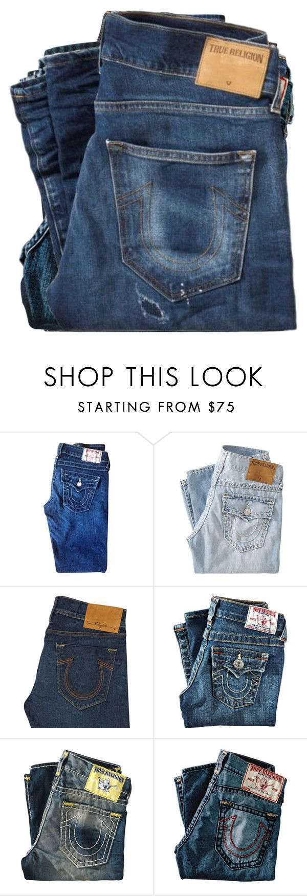 """True religion jeans-ignores"" by augustalsinaswifeee ❤ liked on Polyvore featuring True Religion"