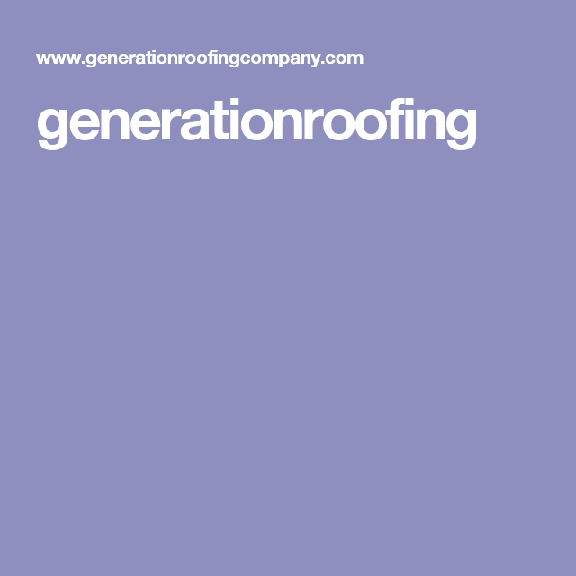 generationroofing