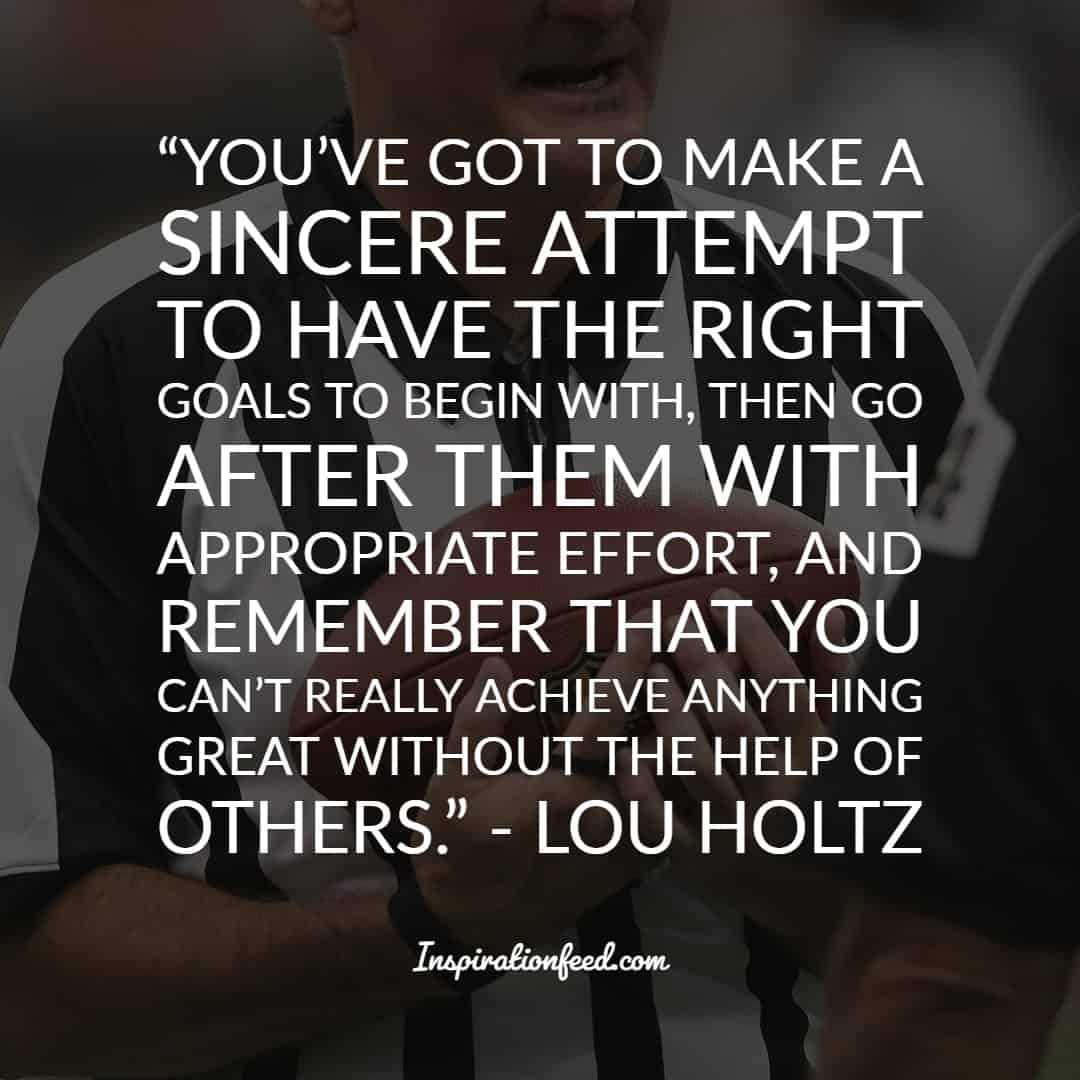25 Life Changing Quotations By Lou Holtz Inspirationfeed Lou Holtz Quotes Quotations Lou Holtz