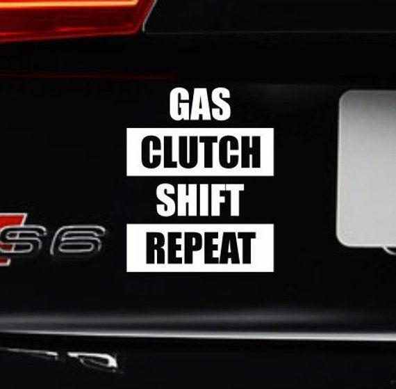 gas clutch shift repeat bumper sticker vinyl decal car stick shift rh pinterest com