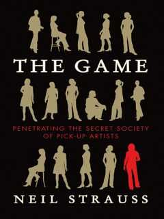 Download The Game By Neil Strauss: Penetrating the Secret
