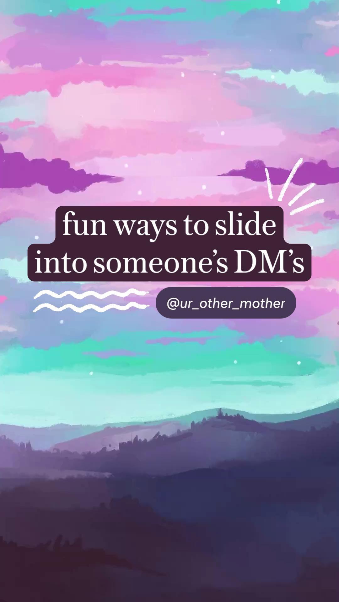 fun ways to slide into someone's DM's
