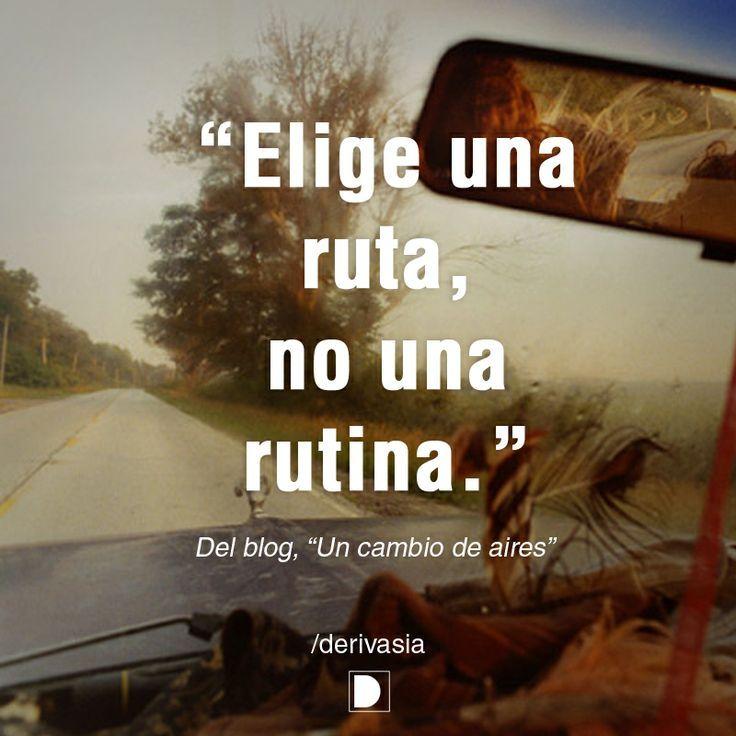Elige Una Ruta No Una Rutina Del Blog Un Cambio De Aires
