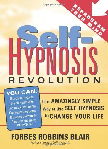 Self Hypnosis Revolution The Amazingly Simple Way To Use Self Hypnosis To Change Your Life 14 59 Hypnosis Break Bad Habits Self Help
