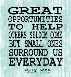 Helping Others Quotes Helping Others Quotes And Sayings Great Opportunities To Help .