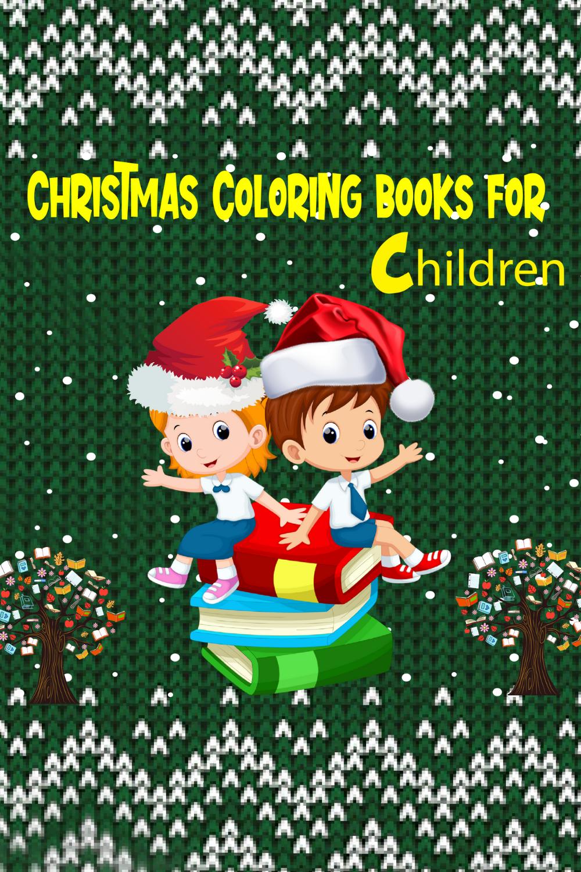 Christmas Coloring Books For Children Christmas Coloring Book Christmas Coloring Book Gifts In 2020 Christmas Coloring Books Coloring Books Gifts Coloring Books