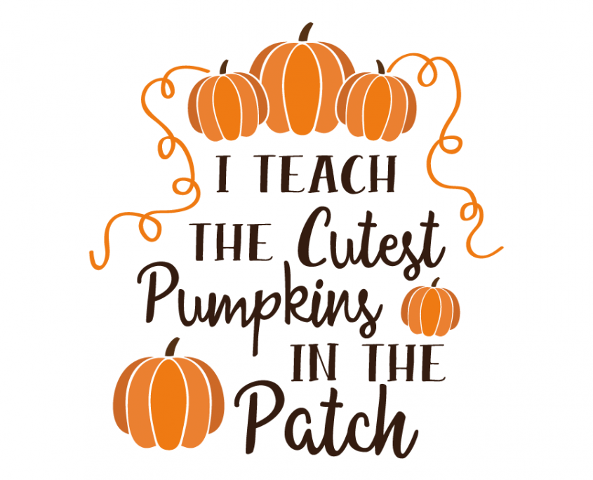 Free SVG file I Teach the cutest Pumpkins in the patch