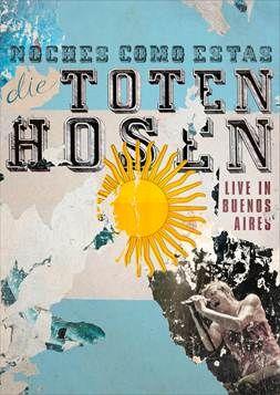 """Noches Como Estas - Die Toten Hosen Live in Buenos Aires - 2012 ist mit dem Hit des Jahres """"Tage wie diese"""" und dem Nummer-Eins-Album """"Ballast der Republik"""" das erfolgreichste Jahr in der an Höhepunkten nicht armen Karriere der Toten Hosen!"""