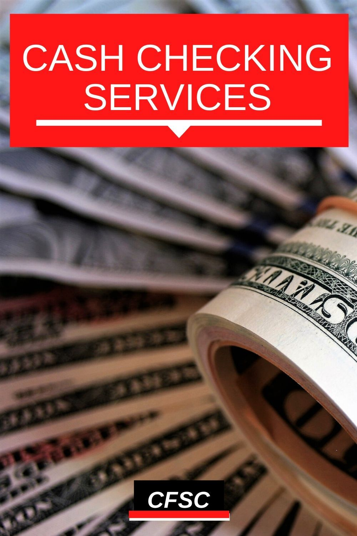 Cash Checking At Cfsc Check Cashing Cash Check