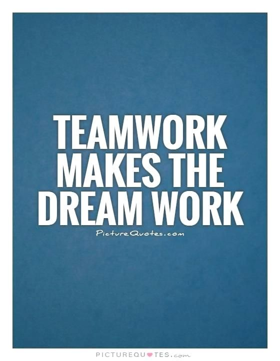 Teamwork Quotes For Work Teamwork Quotes Work Plus Teamwork Makes The Dream Work Teamwork .