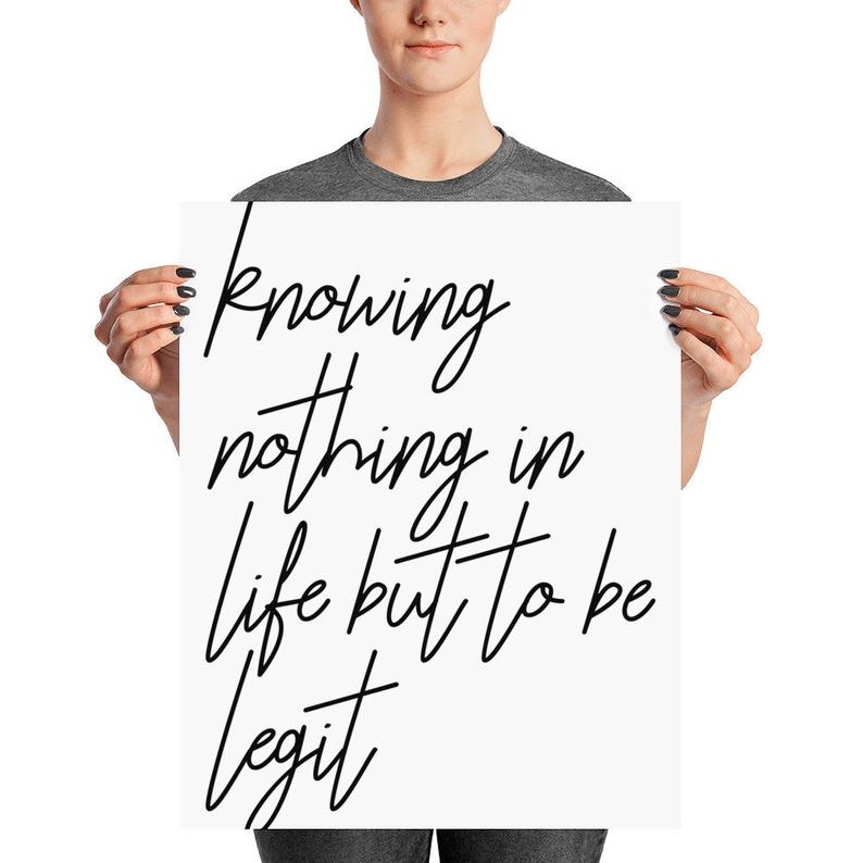 Knowing Nothing In Life But To Be Legit Lyric Quote Wall Art Etsy Wall Art Quotes Etsy Wall Art Art Prints Quotes