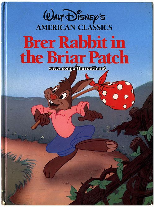 Brer Rabbit In The Briar Patch I Built So Much Off Of This Story Xoxoxo Disney Books Childhood Books Old Children S Books