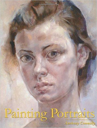 Painting Portraits Amazon Co Uk Anthony Connolly 8601200792485