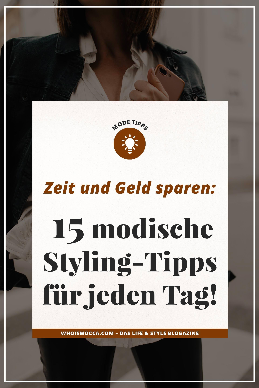 15 modische Styling-Tipps für jeden Tag die nichts kosten – Who is Mocca? | Mode, Outfits, Beauty, Karriere, Einrichtung