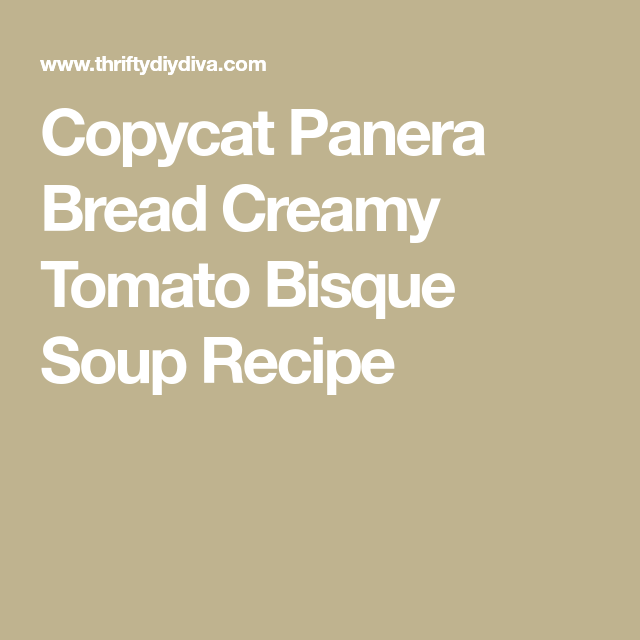 Copycat Panera Bread Creamy Tomato Bisque Soup Recipe Recipe Bisque Soup Recipes Tomato Bisque Soup Tomato Bisque