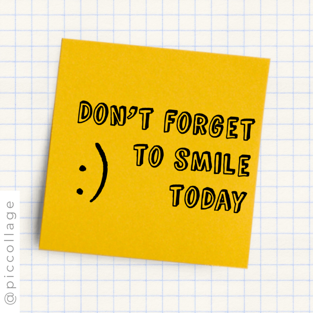 Don T Forget To Smile Today Dont Forget To Smile Quotes Reminder
