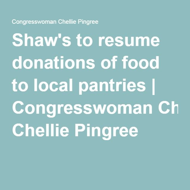 Shaw's to resume donations of food to local pantries | Congresswoman Chellie Pingree  (6.9.16)