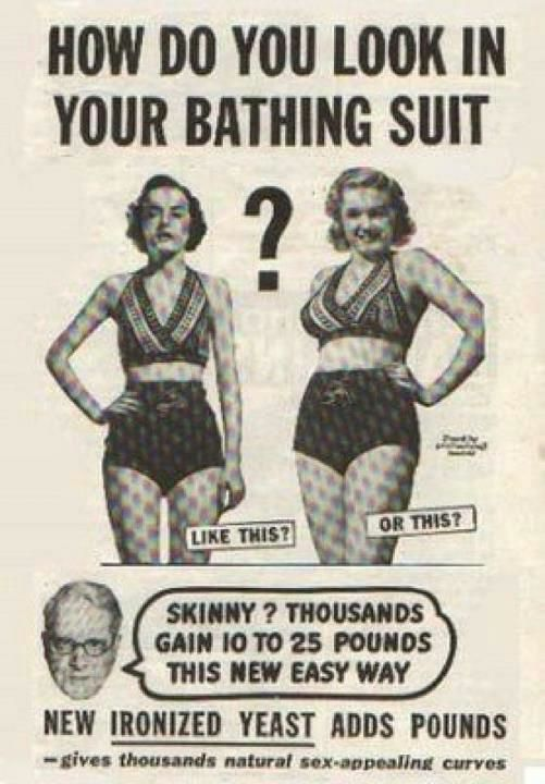 Wow old ad they tried to get ppl to gain weight back then this is crazy old time ad actually encouraging women to gain weight to look good in a bathing suit oh how the times change ccuart Gallery