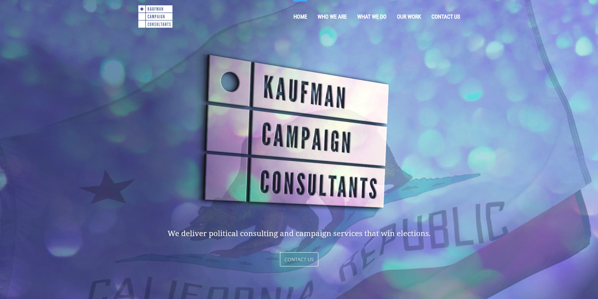 Kcc Lead Consultant For Over 70 Congressional California State Senate And Assembly Campaigns Web Design Campaign Rebranding