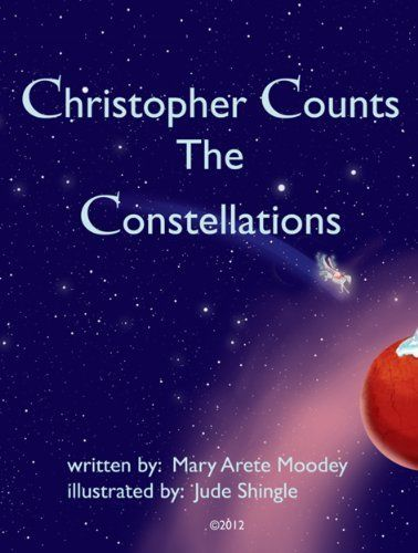 Christopher Counts The Constellations by Mary Moodey. $13.84. Publisher: MarMooWorks,LLC; 1.0 edition (June 19, 2012). 1 pages. The story of how celestial magic wings its way into the imaginings of a young boy as he explores the constellations every night before drifting off to sleep.                            Show more                               Show less