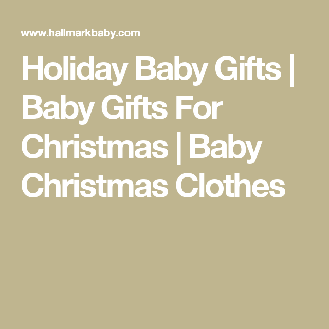 Holiday Baby Gifts | Baby Gifts For Christmas | Baby Christmas Clothes