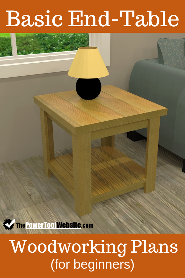 Basic Beginner Friendly End Table The Power Tool Website Beginner Woodworking Projects Woodworking Projects That Sell Woodworking Furniture