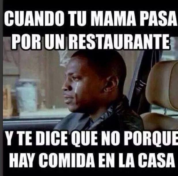Cuando Tu Mama Pasa Por Un Restaurante Risa Sin Mas Spanish Jokes Funny Spanish Memes Spanish Humor