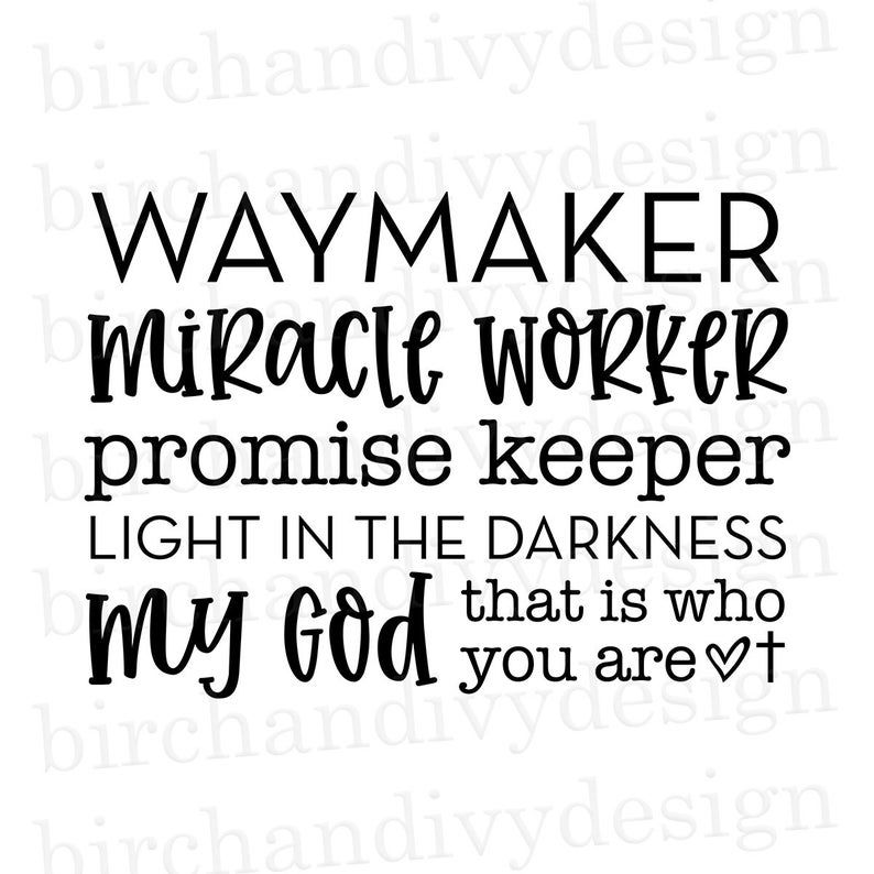 Waymaker Miracle Worker Promise Keeper My God Svg Dxf Png Etsy In 2020 Christian Lyrics Promise Keepers Gods Love Quotes