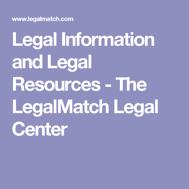 Legal Information And Legal Resources The Legalmatch Legal Center Insurance Law Resources Legal