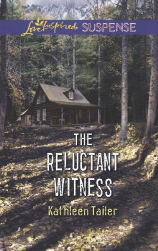 The Reluctant Witness (Love Inspired Suspense) by [Tailer, Kathleen]