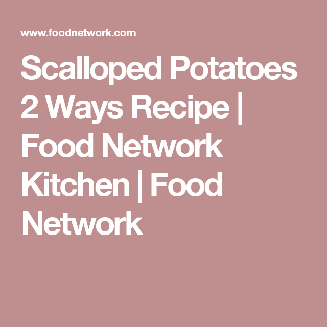 Scalloped potatoes 2 ways recipe scallop potatoes easter dinner recipes forumfinder Images