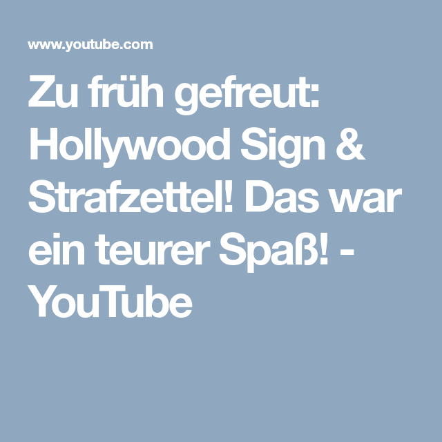 Zu Fruh Gefreut Hollywood Sign Strafzettel Das War Ein Teurer Spass Youtube