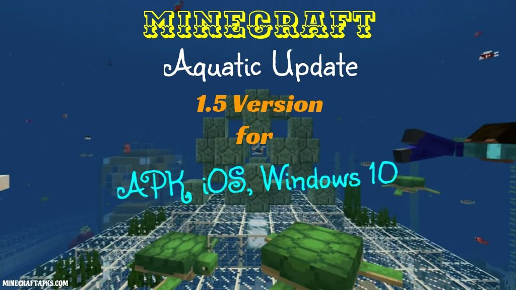 minecraft 1 5 version for aquatic update apk, ios, windows