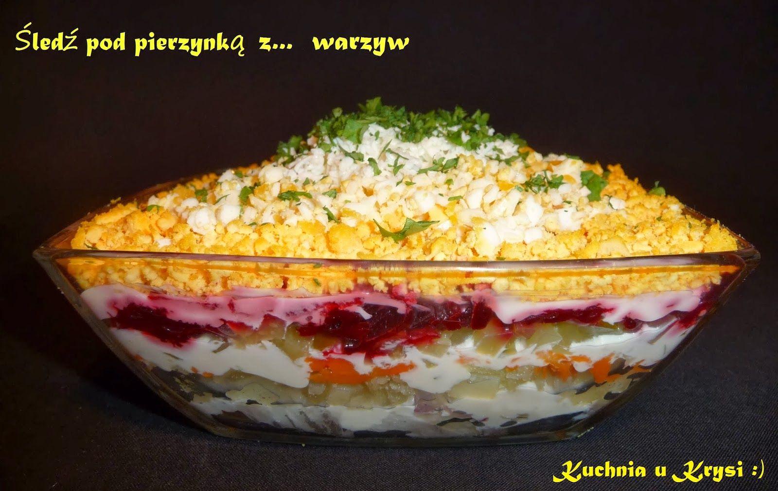 Http Kuchniaukrysi Blogspot Com 2014 03 Sledz Pod Pierzynka Z Warzyw Html Food Cooking Recipes