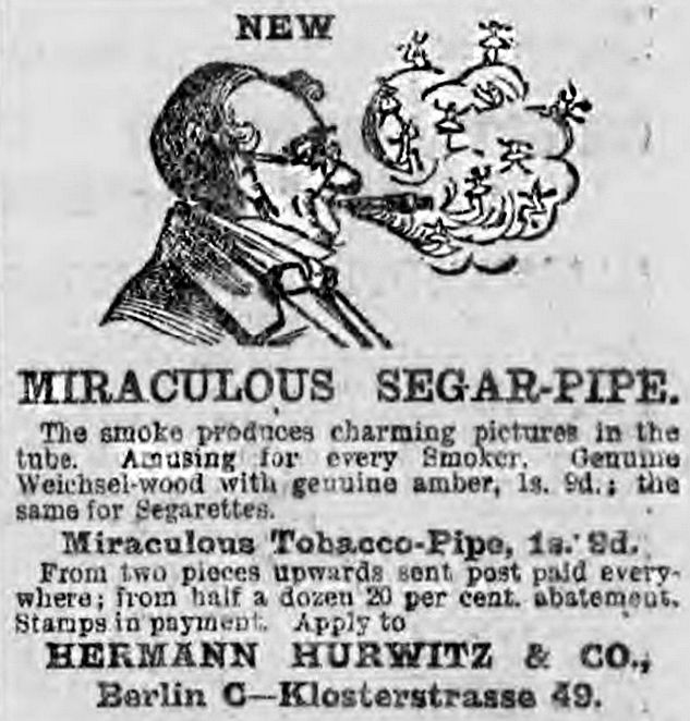 This MIRACULOUS SEGAR-PIPE which produced 'charming pictures' was advertised in the Illustrated Police News in 1895.