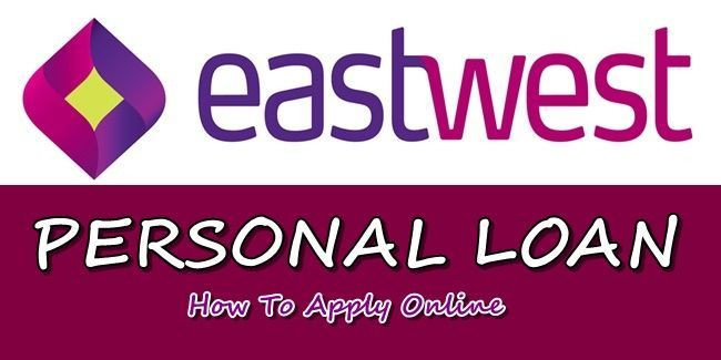 Apply Eastwest Bank Loan Are You Personal Loan In 2020 Personal Loans Personal Loans Online Bank Loan