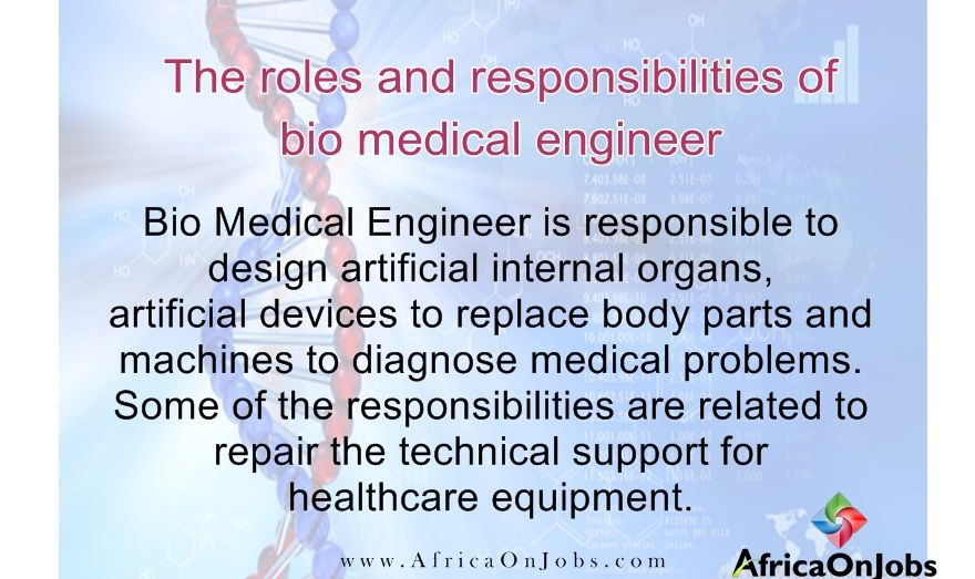 The roles and responsibilities of bio medical engineer