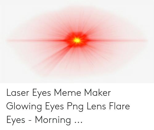 Download Red Glowing Eyes Meme Transparent Png Gif Base Eyes Meme Laser Eye Memes