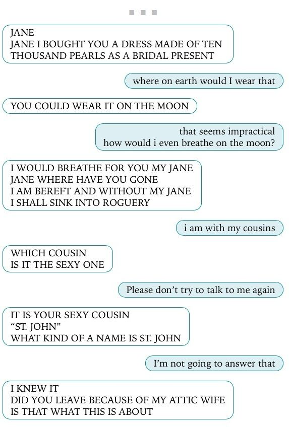 Texts From Jane Eyre. Literally buying this book on Amazon as we speak... http://smile.amazon.com/dp/1627791833