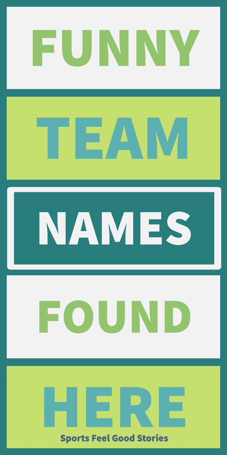 Funny Team Names For Your Squad Or Group Sports Feel Good Stories In 2020 Funny Team Names Team Names Best Team Names
