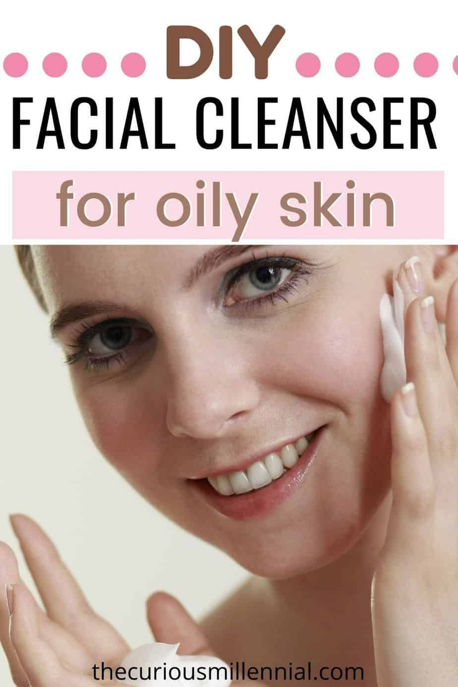 DIY Daily Face Wash For Oily Skin The Curious Millennial