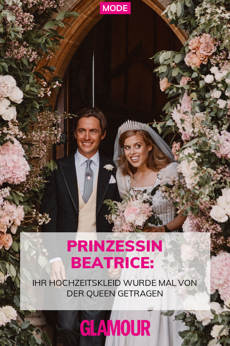 Prinzessin Beatrice Ihr Hochzeitskleid Wurde Mal Von Der Queen Getragen Prinzessin Beatrice Prinzessin Hochzeit