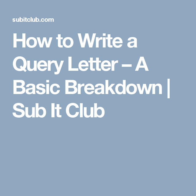 How To Write A Query Letter  A Basic Breakdown  Sub It Club