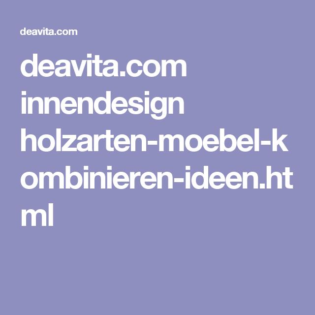 Emejing Holzarten Moebel Kombinieren Ideen Pictures ...